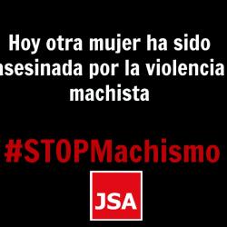 JSA condena la violencia machista: hoy se ha cobrado su última víctima en Málaga